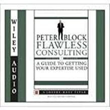 flawless consulting a guide to getting your expertise used pdf