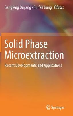 solid phase microextraction a practical guide