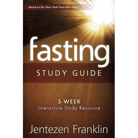 fasting study guide 5 week interactive study resource